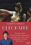 Cléopâtre - Sur les traces d'une femme d'exception par celui qui a fait aimer l'Histoire à 1 million de lecteurs