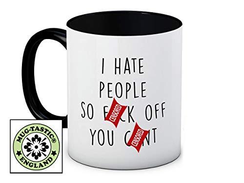 I Hate People so F*ck Off You C*nt - Matures Funny De Haute Qualité Café Thé Tasse