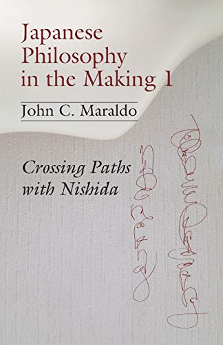 Download Japanese Philosophy in the Making 1: Crossing Paths With Nishida (Studies in Japanese Philosophy) 1973929562