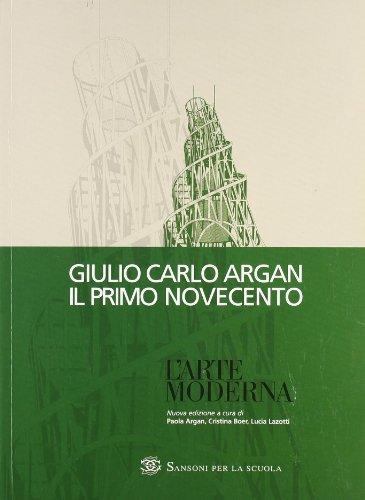 Storia dell'arte italiana. Primo Novecento. Per le Scuole superiori