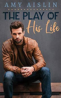 The Play of His Life by [Amy Aislin]