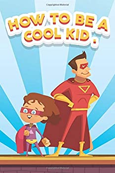 How to be a Cool Kid  Middle Schoolers Guide to Being Cool and Staying Out of Trouble