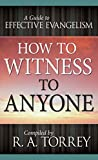 How to Witness to Anyone: A Guide to Effective Evangelism