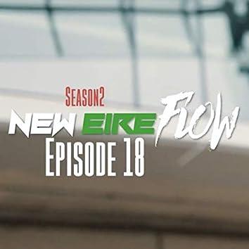 New Eire Flow S2, Episode 18