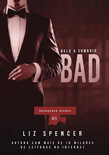 Bad   Quebrando Regras 03: Belo e Sombrio