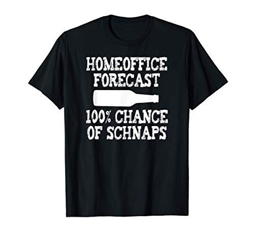 Homeoffice Schnaps Trinker Birne Marille Spirituose Geschenk T-Shirt