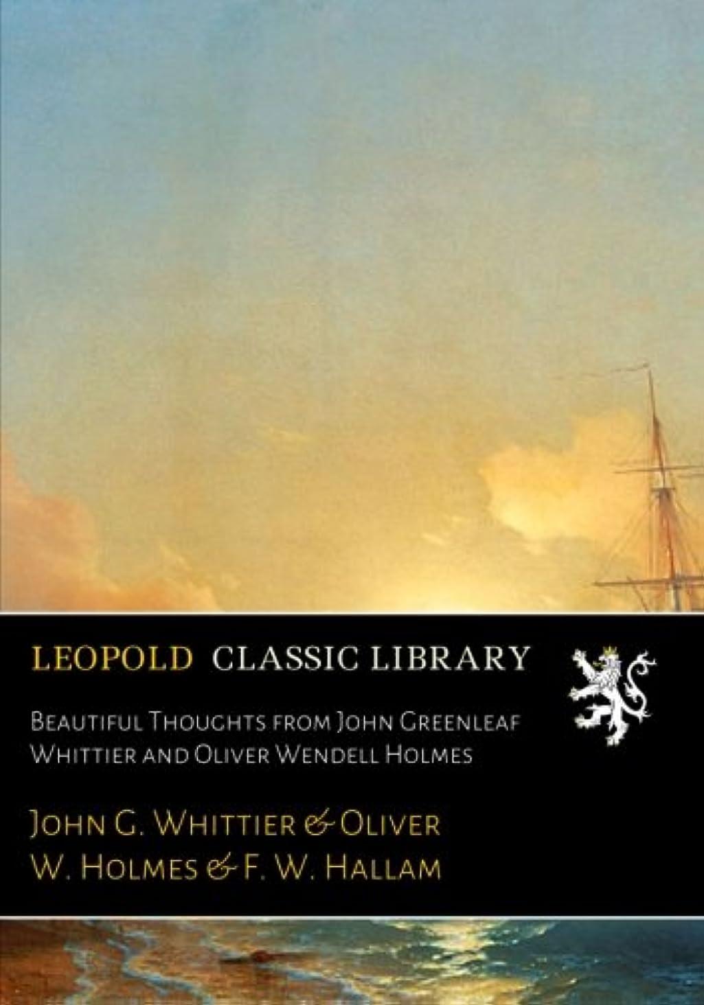 矢パノラマ三角Beautiful Thoughts from John Greenleaf Whittier and Oliver Wendell Holmes