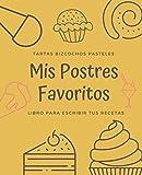 Mis Postres Favoritos: Cuaderno XL Para Escribir Tus Recetas de Repostería; color: Toffee (Libro de Recetas en Blanco)