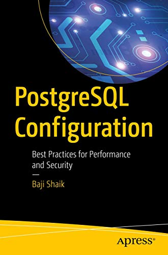 PostgreSQL Configuration: Best Practices for Performance and Security