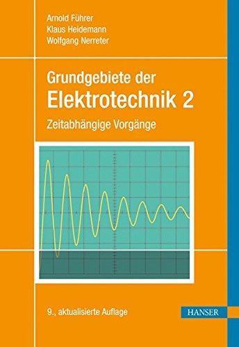 Grundgebiete der Elektrotechnik: Band 2: Zeitabhängige Vorgänge