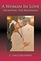 A Woman In Love - Deception-The Beginning