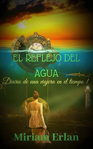 El reflejo del agua: Novela histórica romántica viajes en el ...