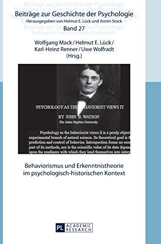 Behaviorismus und Erkenntnistheorie im psychologisch-historischen Kontext (Beiträge zur Geschichte der Psychologie, Band 27)