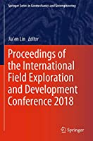 Proceedings of the International Field Exploration and Development Conference 2018 (Springer Series in Geomechanics and Geoengineering)