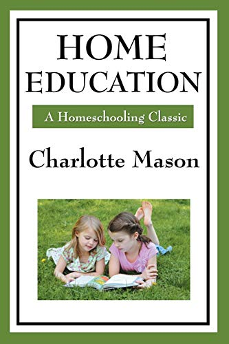 Compare Textbook Prices for Home Education Charlotte Mason's Homeschooling Series  ISBN 9781604594256 by Mason, Charlotte