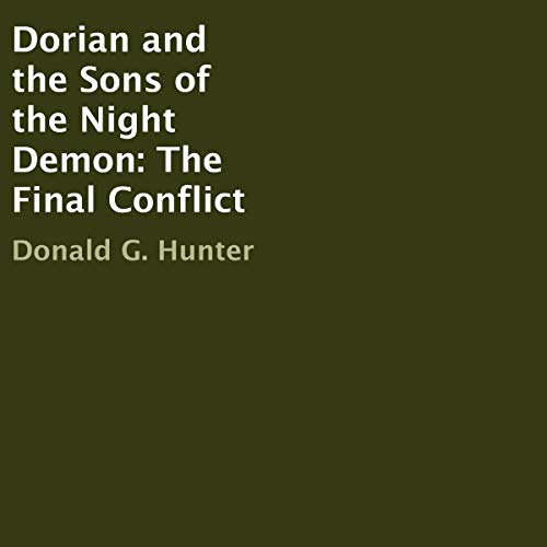 Dorian and the Sons of the Night Demon: The Final Conflict audiobook cover art