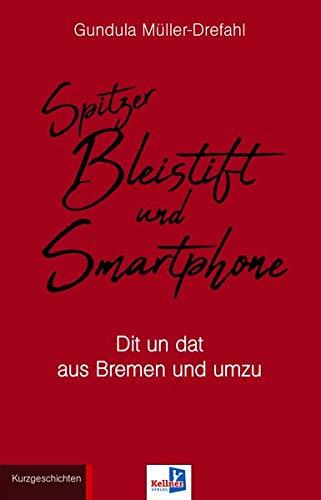 Spitzer Bleistift und Smartphone: Dit un Dat aus Bremen und umzu