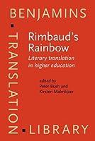 Rimbaud's Rainbow: Literary Translation in Higher Education (Benjamins Translation Library)