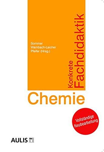 Konkrete Fachdidaktik Chemie: Grundlagen für das Lernen und Lehren im Chemieunterricht