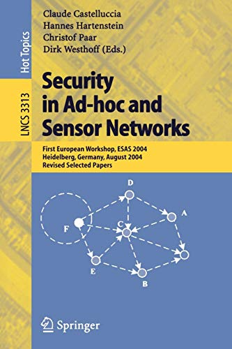Security in Ad-hoc and Sensor Networks: First European Workshop, ESAS 2004, Heidelberg, Germany, August 6, 2004, Revised Selected Papers (Lecture Notes in Computer Science (3313), Band 3313)