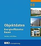 BKI Objektdaten Energieeffizientes Bauen E8: Neubau und Altbau