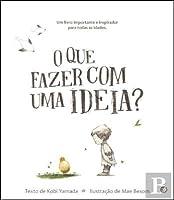 O que fazer com uma ideia?: Livro de histórias (Portuguese Edition)