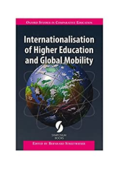 Internationalisation of Higher Education and Global Mobility (Oxford Studies in Comparative Education) (English Edition) di [Bernhard Streitwieser]