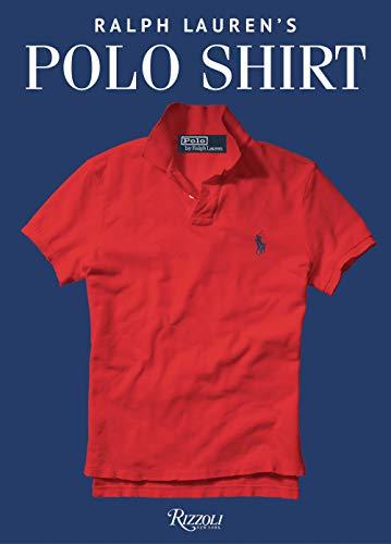 Ralph Lauren's Polo Shirt: A Ralph Lauren Book