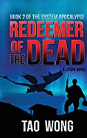 Redeemer of the Dead: A LitRPG Apocalypse: The System Apocalypse: Book 2