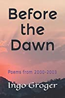 Before the Dawn: Poems from 2000-2003