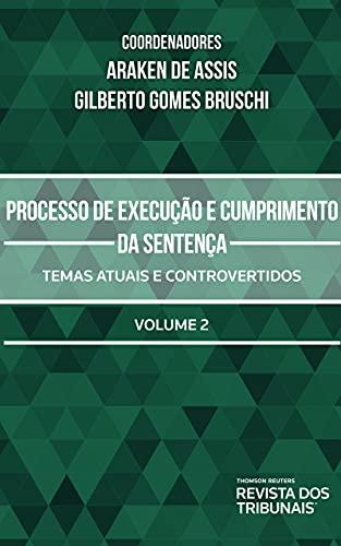 Processo De Execução E Cumprimento Da Sentença - Vol. Ii