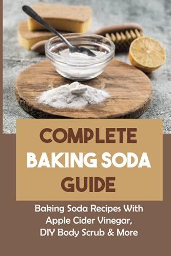 Complete Baking Soda Guide: Baking Soda Recipes With Apple Cider Vinegar, DIY Body Scrub & More: Using Baking Soda For Beauty Problems