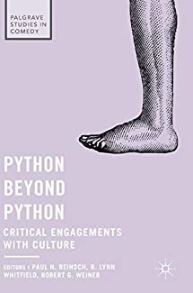 Palgrave Studies in Comedy - Python Beyond Python: Critical Engagements with Culture