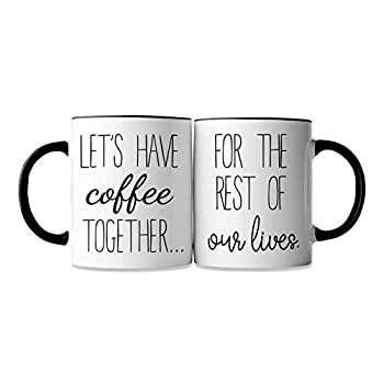 Lets Have Coffee Together For The Rest Of Our Lives Coffee Mug Set - Engagement Gifts for Couples - Mr and Mrs Wedding Gift for Couple - Unique Bridal Shower Engaged Bride and Groom Couples Mugs