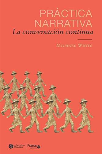 Práctica narrativa: La conversación continua (Spanish Edition)
