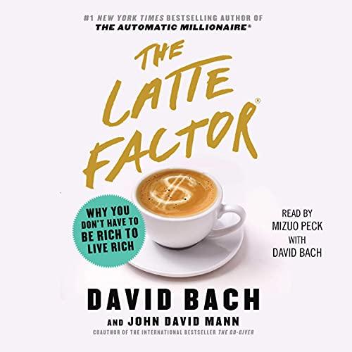 The Latte Factor Audiobook By David Bach, John David Mann cover art