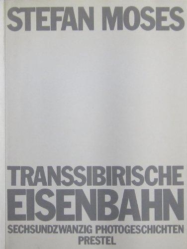 Transsibirische Eisenbahn. Metapher für eine lange Reise durch die Seelenlandschaft des Menschen. Sechsundzwanzig Photogeschichten