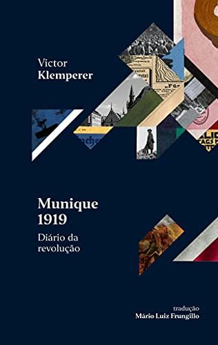 Munique 1919 – Diário da revolução: É para rir e chorar ao mesmo tempo