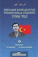 Mirjaqip Duwlatov'un Türkce Rusca Sözlügü: Türk Tili