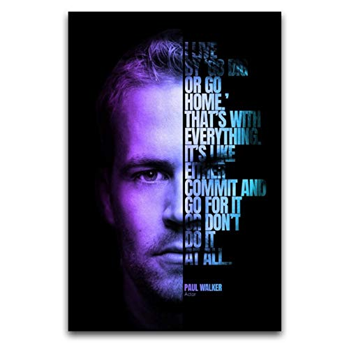 Amugo Quote Movie Paul Walker Poster Decorative Painting Canvas Wall Art Living Room Posters Bedroom Painting- (12'×18'(3045cm), Frameless-style1)