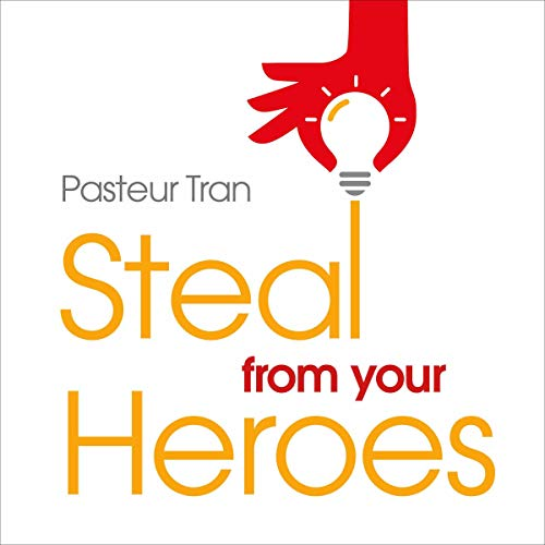 Couverture de Steal from Your Heroes