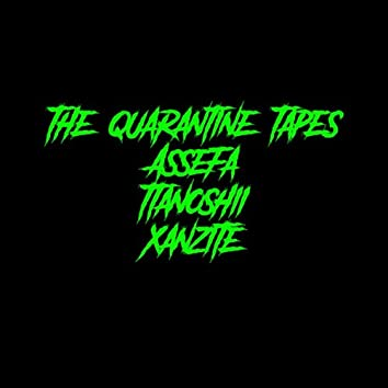 The Quarantine Tapes