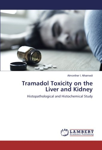 Alhamedi, A: Tramadol Toxicity on the Liver and Kidney