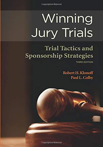 Compare Textbook Prices for Wining Jury Trials Trial Tactics and Sponsorship Strategies: Third Edition NITA 3rd Edition ISBN 9781601560285 by Klonoff