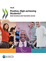 Talis Positive, High-achieving Students? What Schools and Teachers Can Do