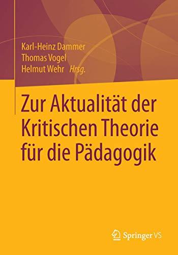 Zur Aktualität der Kritischen Theorie für die Pädagogik