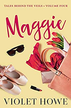 Maggie (Tales Behind The Veils Book 4) by [Violet Howe]