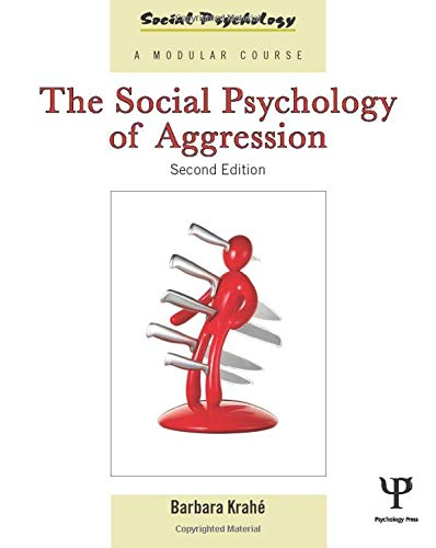 The Social Psychology of Aggression: 2nd Edition (Social Psychology: A Modular Course (Paperback))