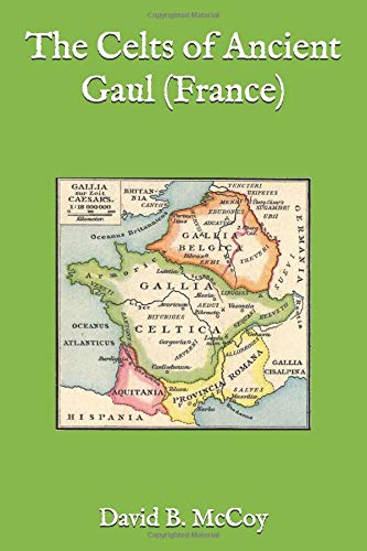 The Celts of Ancient Gaul (France)