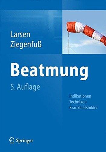 Beatmung Indikationen Techniken Krankheitsbilder By Reinhard Larsen 2012 11 08